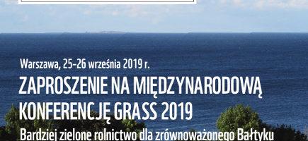 Konferencja pt. Bardziej zielone rolnictwo dla zrównoważonego Bałtyku – Greener Agriculture for a Sustainable Sea – GRASS 2019 r.